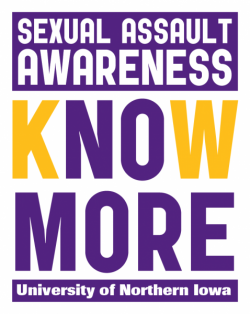 Sexual Assault Awareness KNOW MORE University of Northern Iowa